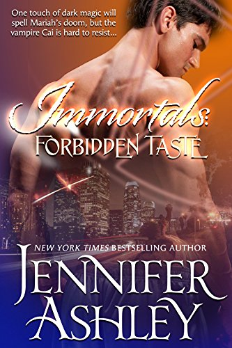 Forbidden Taste: A Vampire Romance (Immortals) by [Ashley, Jennifer]