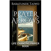 PRAYER ARROWS: LIFE CHANGING PRAYER BOOK