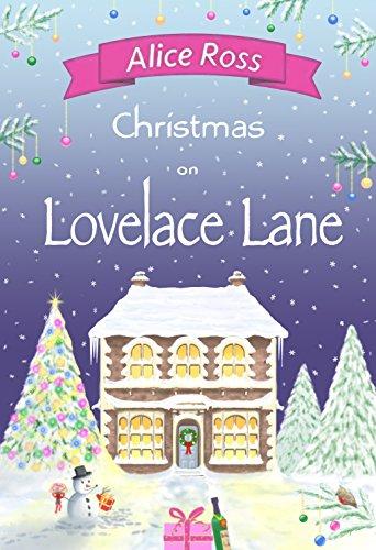 Christmas on Lovelace Lane: A fun, heartwarming Christmas romance (Lovelace Lane, Book 4)