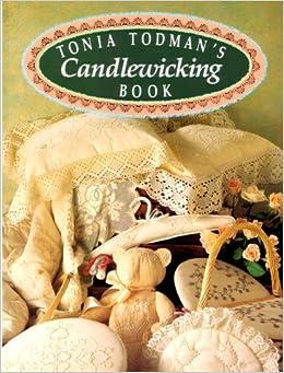 Book Tonia Todman's Candlewicking Book by Tonia Todman (1994-03-24)