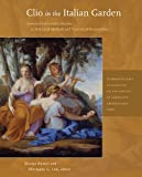 Clio in the Italian Garden: Twenty-First-Century Studies in Historical Methods and Theoretical Perspectives, Mirka Benes, Michael G. Lee, 0884023672