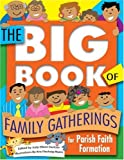 img - for The Big Book of Family Gatherings: For Parish Faith Formation book / textbook / text book