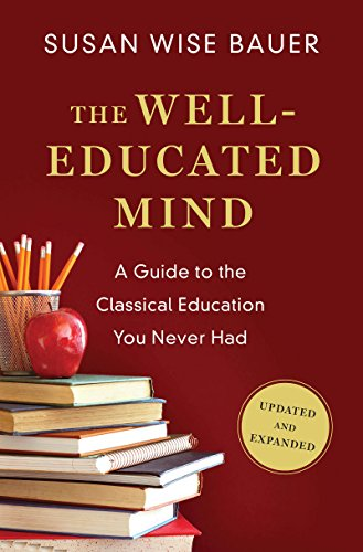 The Well-Educated Mind: A Guide to the Classical Education You
