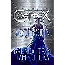 Ascension: (The Complex Book 0)