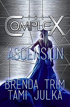 Ascension: (The Complex Book 0) by [Trim, Brenda, Julka, Tami, Book Series, The Complex]