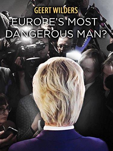 Geert Wilders: Europe's Most Dangerous Man? on Amazon Prime Video UK