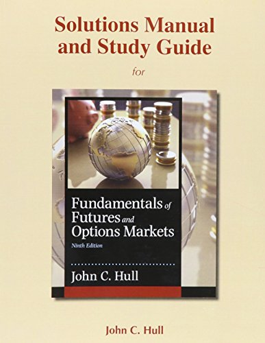 Student's Solutions Manual and Study Guide for Fundamentals of Futures and Options Markets by Pearson