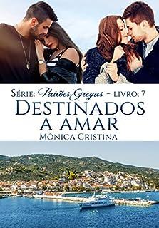 Livro Destinados a Amar (Paixões Gregas  Livro 7)