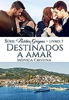 Destinados a Amar (Paixões Gregas  Livro 7)