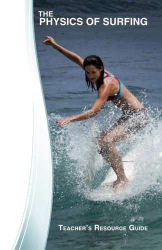 The Physics of Surfing: Teacher's Resource Guide