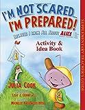 I'm Not Scared... I'm Prepared Activity & Idea Book