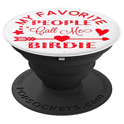 Funny My Favorite People Call Me Birdie Christmas Gift - PopSockets Grip and Stand for Phones and Tablets -