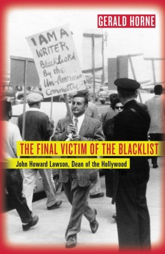 The Final Victim Of The Blacklist: John Howard Lawson, Dean Of The Hollywood Ten