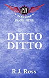 Ditto Ditto: Cape High Book Nine (Cape High Series 9)