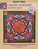 quilt freezer paper - Celtic Fantasy Rhapsody Quilts: Design Companion Vol. 3 to Ricky Tims' Rhapsody Quilts - Full-size Freezer Paper Pattern - Bonus Applique Designs & Ideas