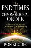 The End Times in Chronological Order: A Complete