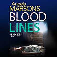 Blood Lines: Detective Kim Stone Crime Thriller Series, Book 5 Audiobook by Angela Marsons Narrated by Jan Cramer