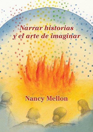 Narra historias Y el arte de imaginar (Spanish Edition) [Nancy Mellon] (Tapa Blanda)