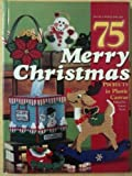 75 Merry Christmas Projects in Plastic Canvas, Laura Scott, 1882138465