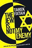 The Jew Is Not My Enemy, Tarek Fatah, 0771047835