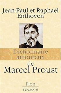 Dictionnaire amoureux de Marcel Proust par Enthoven