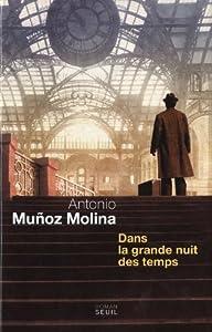 vignette de 'Dans la grande nuit des temps (Antonio Munoz Molina)'