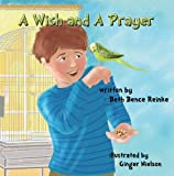 A Wish and a Prayer, Beth Bence Reinke, 0982642318