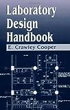 Laboratory Design Handbook, Cooper, E. Crawley, 0849389968