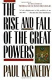 The Rise and Fall of the Great Powers, Paul M. Kennedy, 0679720197