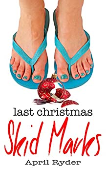 Last Christmas Skid Marks: A Fun BBW Christmas Short (A Very Skid Marks Christmas Book 1) by [Ryder, April]