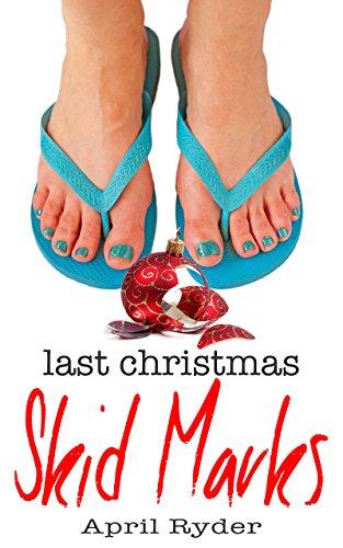 Last Christmas Skid Marks A Very Skid Marks Christmas Book 1
