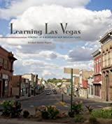 Learning Las Vegas: Portrait of a Northern New Mexican Place
