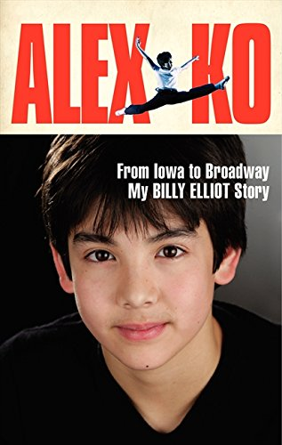 Alex Ko: From Iowa to Broadway, My Billy Elliot Story by HarperCollins (Image #1)