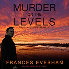 Murder on the Levels: Exham on Sea Mysteries Series, Book 2 Audiobook by Frances Evesham Narrated by Jennifer M. Dixon