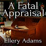 A Fatal Appraisal: Antiques & Collectibles Mysteries Series #2 | Ellery Adams