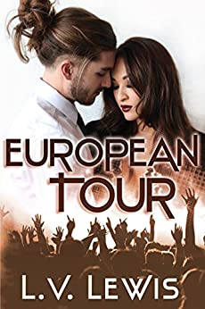 European Tour (Rocking The Pop Star Book 1) by [Lewis, L.V.]