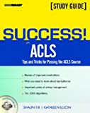 img - for Success! in ACLS Tips and Tricks for Passing the ACLS Course book / textbook / text book