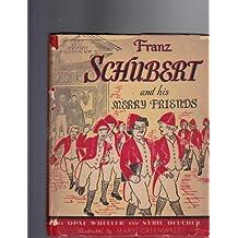 FRANZ SCHUBERT AND HIS MERRY FRIENDS.