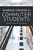 Academic Libraries for Commuter Students: Research Based Strategies
