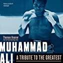 Muhammad Ali: A Tribute to the Greatest Audiobook by Thomas Hauser Narrated by Joe Barrett
