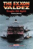The Exxon Valdez, Victoria Sherrow, 0766010589