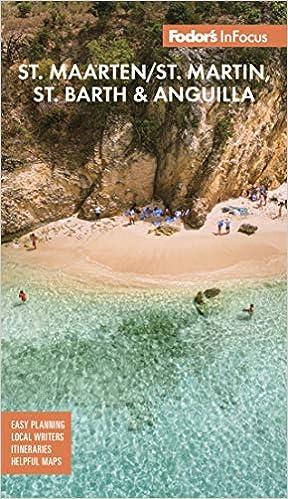 Fodor S In Focus St Maarten St Martin St Barth Anguilla Full Color Travel Guide Fodor S Travel Guides 9781640972230 Amazon Com Books