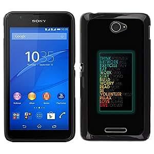 Caucho caso de Shell duro de la cubierta de accesorios de protección BY RAYDREAMMM - Sony Xperia E4 - Mensaje motivación divertido