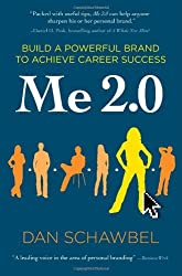 By Dan Schawbel - Me 2.0: Build a Powerful Brand to Achieve Career Success (3.8.2009)