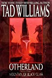 Otherland: Volume Three: Mountain of Black Glass by Williams, Tad (1999) Hardcover