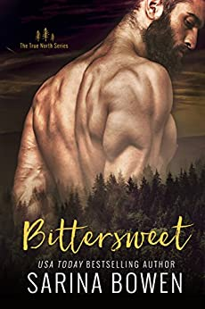 Bittersweet (True North Book 1) by [Bowen, Sarina]