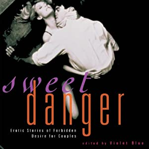 Sweet Danger: Erotic Stories of Forbidden Desire for Couples Audiobook