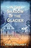 In the Shadow of the Glacier, Vicki Delany, 1590585585