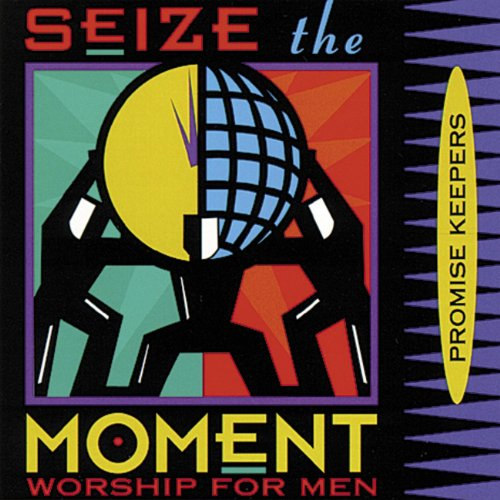 Promise Keepers - Seize The Moment