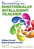 By William R. Powell - Becoming an Emotionally Intelligent Teacher